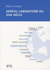 Blaise Lempen - Genève, laboratoire du XXIe siecle - Chroniques du Palais (2008-2010).