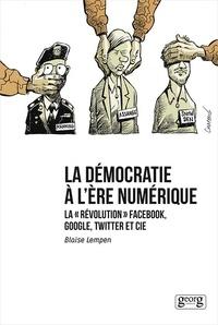 """Blaise Lempen - La démocratie à l'ère numérique - La """"révolution"""" Facebook, Google, Twitter et Cie."""