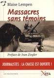 Blaise Lempen - Massacres sans témoins.