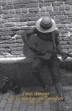 Blaise Ndala - « Vertiges »  : J'irai danser sur la tombe de Senghor.