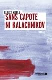 Blaise Ndala - Sans capote ni Kalachnikov.