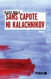 Blaise Ndala et  Mémoire d'encrier - Sans capote ni kalachnikov.