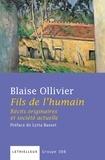 Blaise Ollivier - Fils de l'humain - Récits originaires et société actuelle.