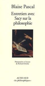 Blaise Pascal - Entretien avec Sacy sur la philosophie - Extraits des Mémoires de Fontaine.