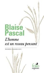Blaise Pascal - L'homme est un roseau pensant - Pensées (liasses I-XV).