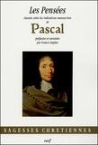 Blaise Pascal - Les Pensées - Classées selon les indications manuscrites de Pascal.