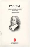 Blaise Pascal - Les Provinciales. Pensées et opuscules divers.
