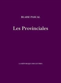 Blaise Pascal - Les Provinciales.