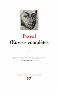 Blaise Pascal - Oeuvres complètes - Tome 1.