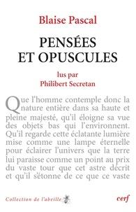 Blaise Pascal et Philibert Secretan - Pensées et opuscules.