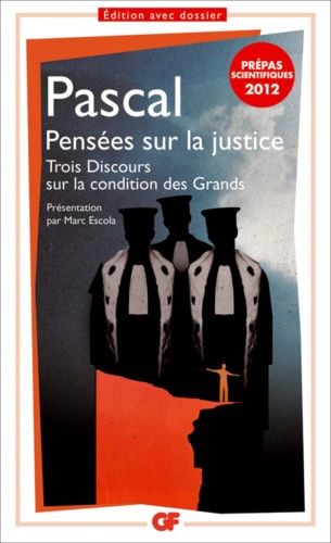 Pensées sur la justice et quelques autres sujets ; Trois Discours sur la condition des Grands