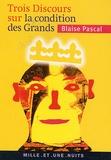 Blaise Pascal - Trois Discours sur la condition des grands - Suivis de Pensées sur la politique.