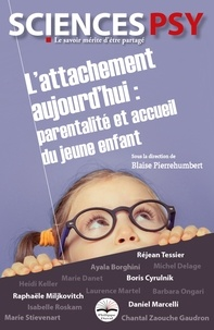 Blaise Pierrehumbert - L'attachement aujourd'hui - Parentalité et accueil du jeune enfant.