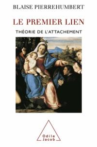 Blaise Pierrehumbert - Premier lien (Le) - Théorie de l'attachement.
