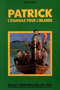 Blaise Pons - Patrick - L'Évangile pour l'Irlande.