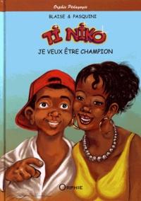 Blaise et  Pasquini - Ti Niko  : Je veux être champion.