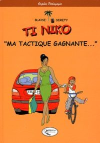 Blaise et  Simety - Ti Niko  : Ma tactique gagnante....