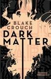 Blake Crouch - Dark matter.