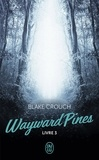 Blake Crouch et Patrick Imbert - Wayward Pines (Livre 3).