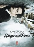 Blake Crouch - Wayward Pines Tome 1 : .
