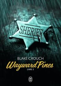 Blake Crouch - Wayward Pines Tome 2 : .