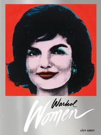 Blake Gopnik et Lynne Tillman - Warhol - Women.