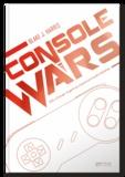 Blake J Harris - Console wars. SEGA vs Nintendo : la guerre qui a bouleversé le monde vidéoludique - Volume 2.