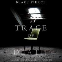 Blake Pierce et Elaine Wise - A Keri Locke Mystery  : A Trace of Death (A Keri Locke Mystery--Book #1).