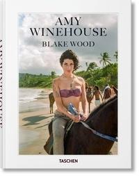 Blake Wood et Nancy Jo Sales - Amy Winehouse.