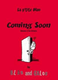 Blan et  Galou - La p'tite Blan Tome 1 : Coming Soon - Naissance d'une déviante.