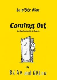 Blan et  Galou - La p'tite Blan Tome 2 : Coming Out - Une histoire de sortie de placard.