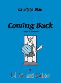 Blan et  Galou - La p'tite Blan Tome 3 : Coming Back - Le retour de la lesbienne.