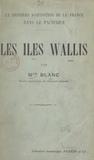 Blanc - La dernière acquisition de la France dans le Pacifique : les îles Wallis.