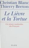 Blanc et  Breton - Le lièvre et la tortue - Les atouts inattendus des Français.