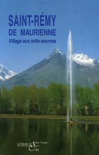 BLANC/ROCHETTE - Saint-Rémy-de-Maurienne - Village aux mille sources.