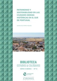 Blanca Del Espino Hidalgo - Patrimonio y sostenibilidad en las ciudades medias históricas en el sur de Portugal.