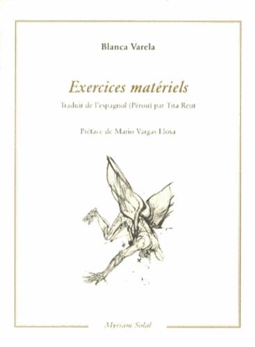 Blanca Varela - Exercices matériels (1978-1993).