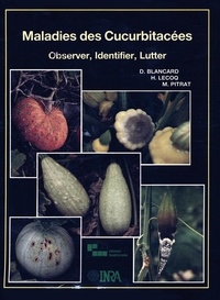 Blancard - Maladies des cucurbitacées - Observer, identifier, lutter.