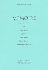 Blanche Balain - Mémoire - Un poème et trois textes pour Jean Sénac, Albert Camus, Emmanuel Roblès.