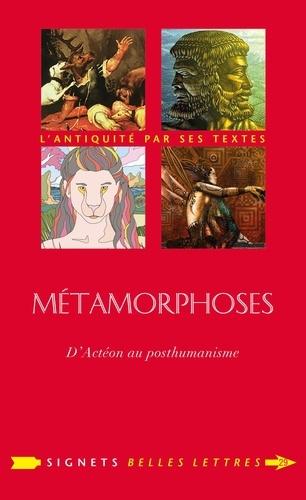 Métamorphoses. D'Actéon au posthumanisme