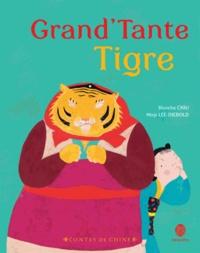 Blanche Chiu et Minji Lee-Diebold - Grand'Tante Tigre.