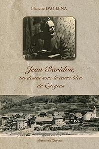 Blanche Dao Lena - Jean Baridon, un destin sous le carré bleu du Queyras.