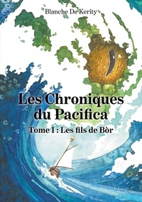 Ebook à téléchargement gratuit pour iphone 3g Les chroniques du Pacifica Tome RTF par Blanche De Kerity