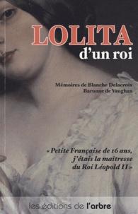 Blanche Delacroix - Lolita d'un roi.