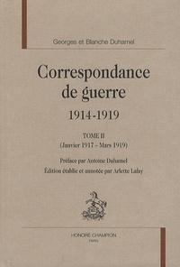 Blanche Duhamel et Georges Duhamel - Correspondance de guerre 1914-1919 - Tome 2, (Janvier 1917-Mars 1919).