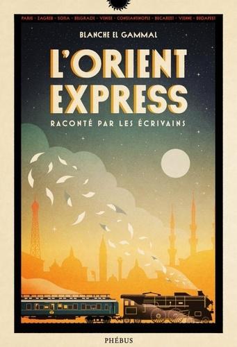 L'Orient-Express raconté par les écrivains