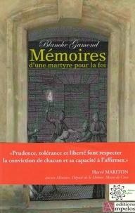 Blanche Gamond - Mémoires d'une martyre pour la foi.