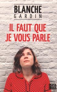 Blanche Gardin - Il faut que je vous parle.