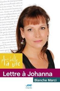 Blanche Marci - Plus belle la vie  : Lettre à Johanna.