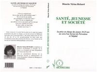 Blanche-Nirina Richard - Santé, jeunesse et société - La prise en charge des jeunes [de] 18-25 ans au sein d'un service de prévention à l'hôpital.